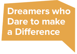 Dreamers who Dare to make a Difference
